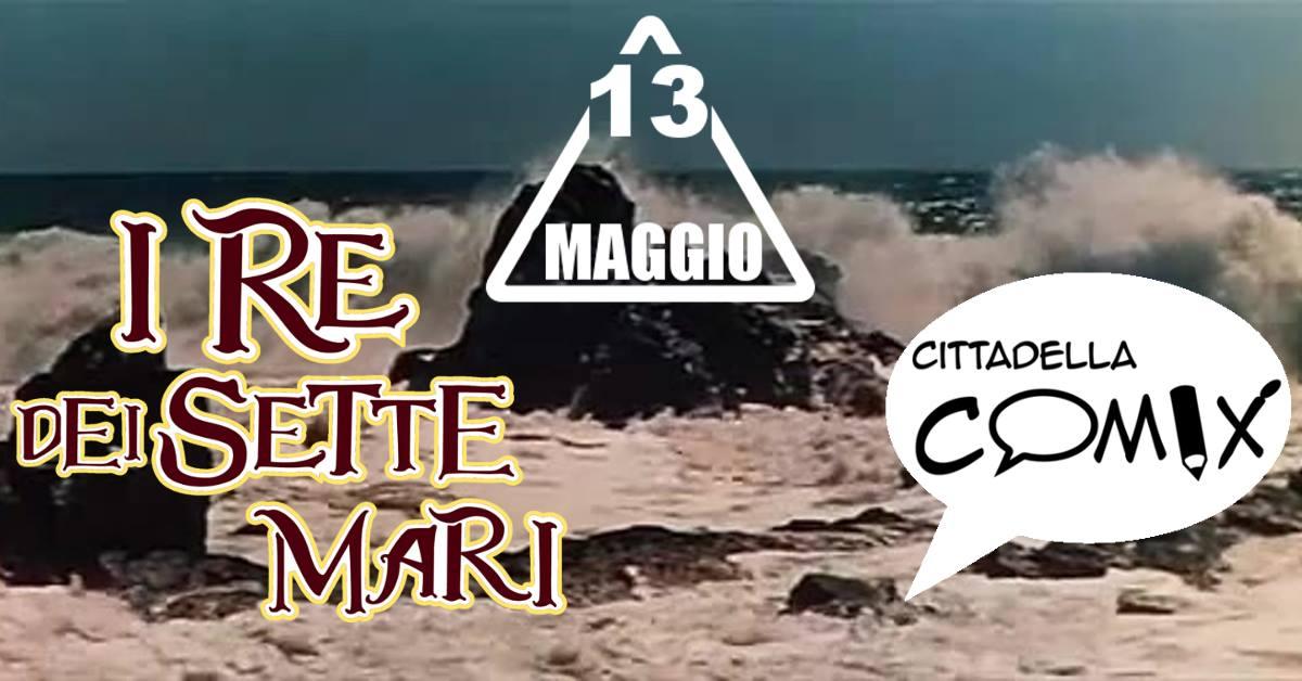 13 Maggio 2018 I Re dei Sette Mari al Cittadella Comix